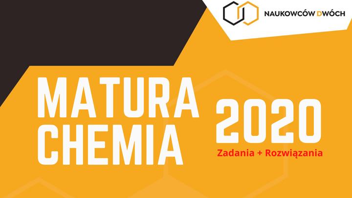 Matura 2020: Chemia PR cz. 2 [zadania + rozwiązania]