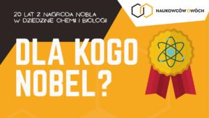 Tylko dla wybranych – historia ostatnich dwudziestu lat nagrody Nobla z chemii i biologii